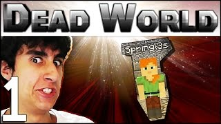 FELPS, SPRINGLES GAROTA E UNS ZOMBIES AE... - Dead World #1