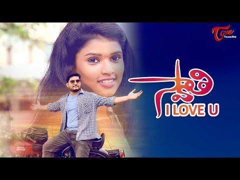 Swathi I Love You | Latest Telugu Short Film 2017 | Directed by Sathhish Sae