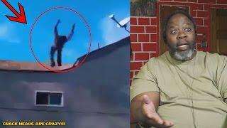 Dad Reacts to Epic Crackhead FAIL Crazy Crack head jumps & Compilation!