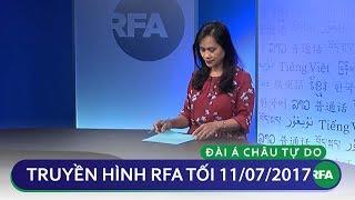 Truyền hình RFA Tiếng Việt tối 11/07/2017   © Official RFA Video