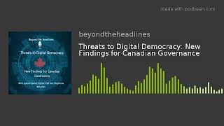 Threats to Digital Democracy: New Findings for Canadian Governance