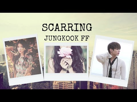 [JUNGKOOK FF] SCARRING EP. 7
