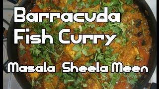 Barracuda Fish Curry Masala - Sheela Meen - Indian Seela