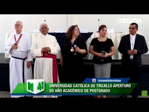 Universidad Católica De Trujillo Aperturó Su Año Académico De Posgrado