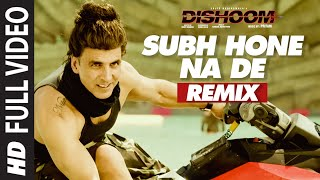 Subha Hone Na De Remix (Full Song) | Dishoom