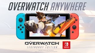 Overwatch Anywhere | Now Available on Nintendo Switch!