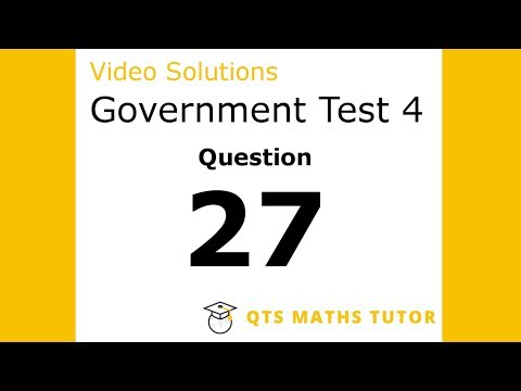Test 4 Q27 –Numeracy Skills Government Test Model Solutions
