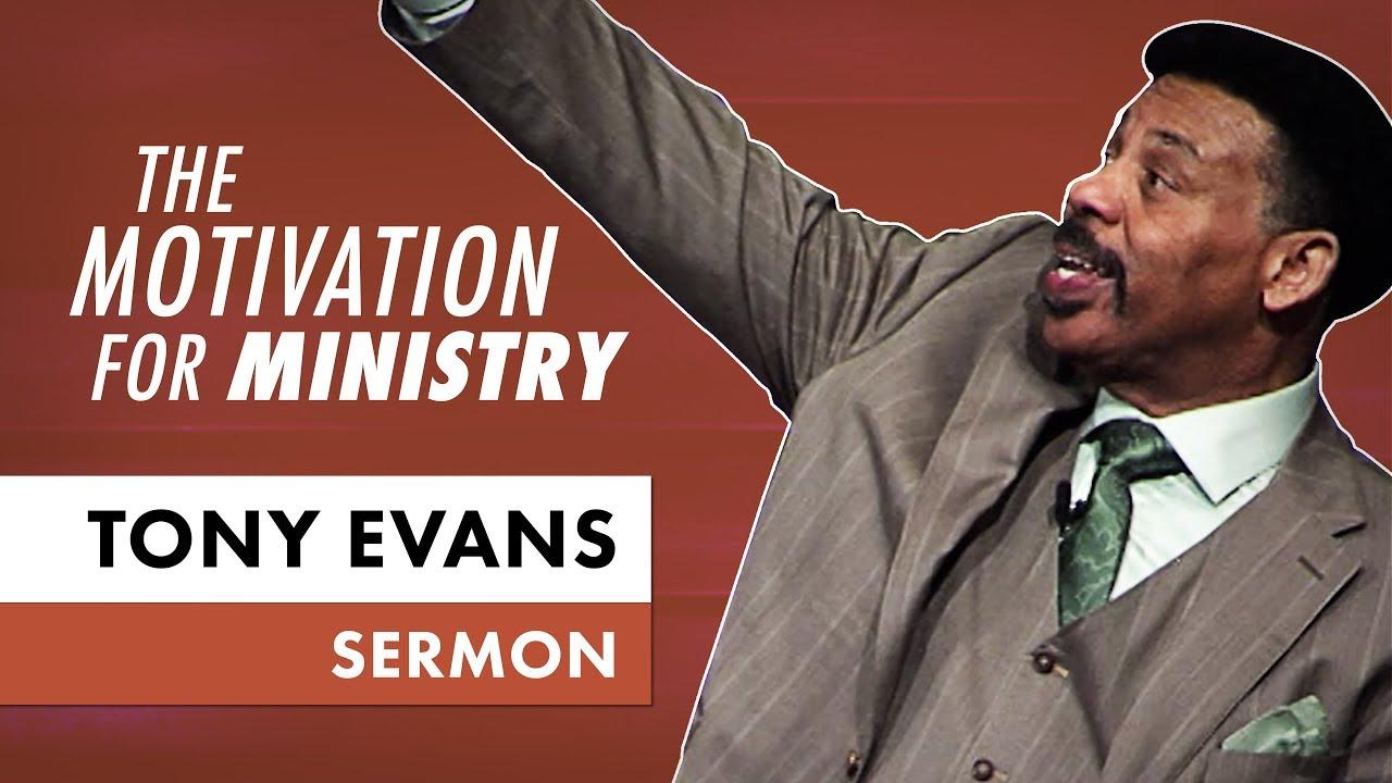 The Motivation for Ministry - Tony Evans Sermon