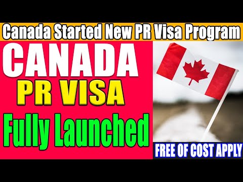 Canada Started New PR Visa Program - Free of cost apply