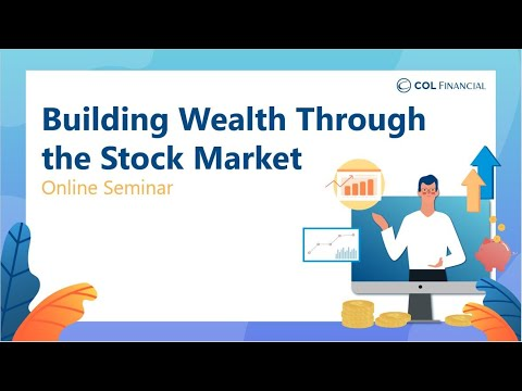COL Webinar: Building Wealth Through the Stock Market