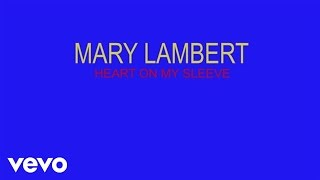Mary Lambert - Heart On My Sleeve (Lyric Video)