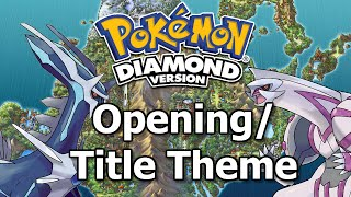 Opening & Title Screen - Pokémon D/P [Remastered]