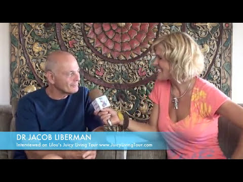 Light, Vision of the heart and consciousness - Dr Jacob Liberman