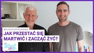 Jak przestać się martwić i zacząć żyć? Wojciech Eichelberger, 20m2 talk-show, odc. 347