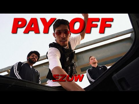 EZOW - PAY OFF (OFFICIAL MUSIC VIDEO)