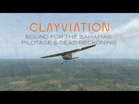 Bucket List Flights: Bound For The Bahamas | Leg 1: Pilotage And Dead Reckoning | X-Plane 11