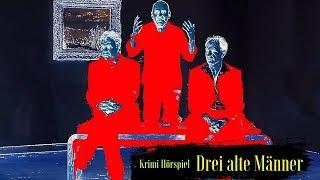 Krimi Hörspiel - Drei alte Männer