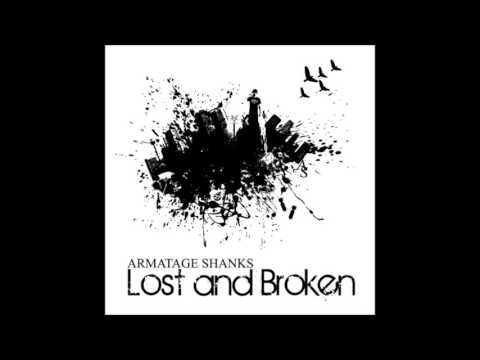 Armatage Shanks - Lost and Broken (Full Album - 2012)
