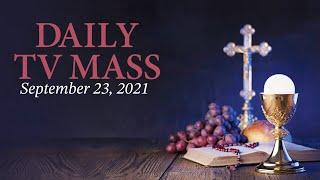 Catholic Mass Today | Daily TV Mass, Thursday September 23 2021