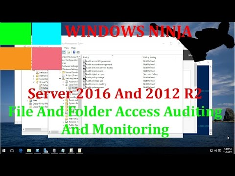 Server 2016 And 2012 R2 - File And Folder Access Auditing And Monitoring