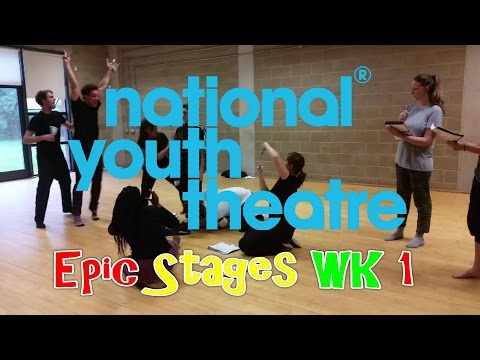 NATIONAL YOUTH THEATRE EXPERIENCE WITH FOOTAGE 2016 NYT Epic Stages Week 1 2016