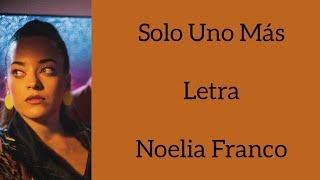 SOLO UNO MÁS/LETRA/NOELIA FRANCO