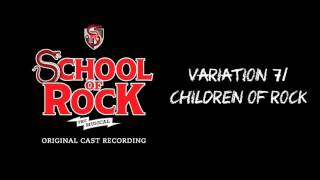 Variation 7/Children of Rock (Broadway Cast Recording) | SCHOOL OF ROCK: The Musical