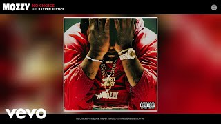 Mozzy - No Choice (Audio) ft. Rayven Justice