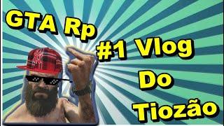 Baixar GTAV RP - Primeiro Vlog do ''Tiozão do Gta''