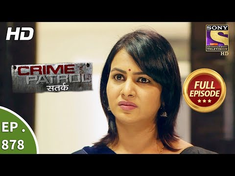 Crime Patrol - Ep 878 - Full Episode - 16th December, 2017