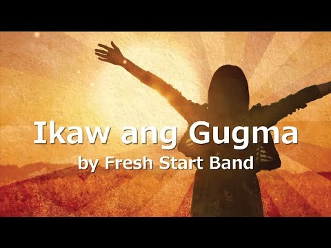 IKAW ANG GUGMA with LYRICS by FRESH START BAND