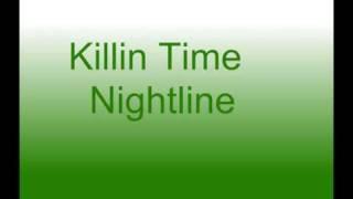 Killin' Time - Nightline