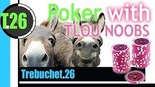 TreBucket plays Poker with TLOU NOOBS