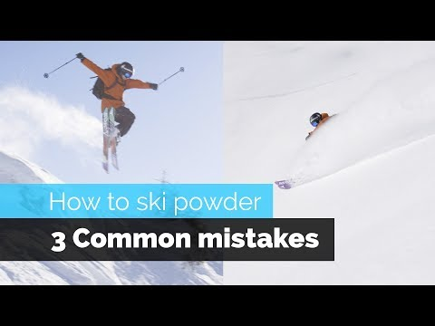 HOW TO SKI POWDER | 3 COMMON MISTAKES & HOW TO FIX THEM