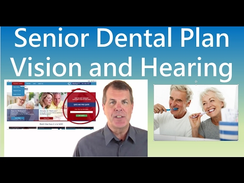 Senior Dental Plans - Also Vision and Hearing Coverage