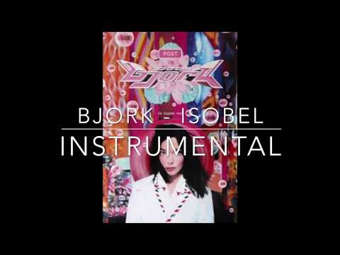 Björk - Isobel : the Instrumental version