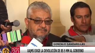 UAJMS EXIGE LA DEVOLUCIÓN DE BS 9 MM AL GOBIERNO