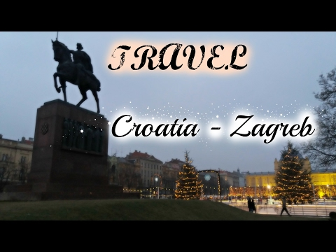 Travel - Croatia (Zagreb)