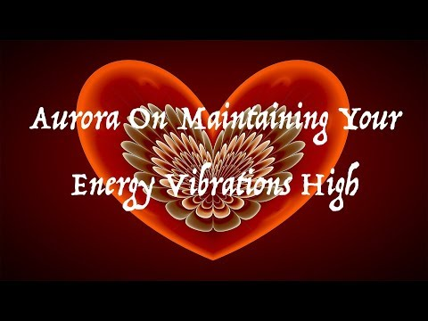 Maintaining Your Energy Vibrations High