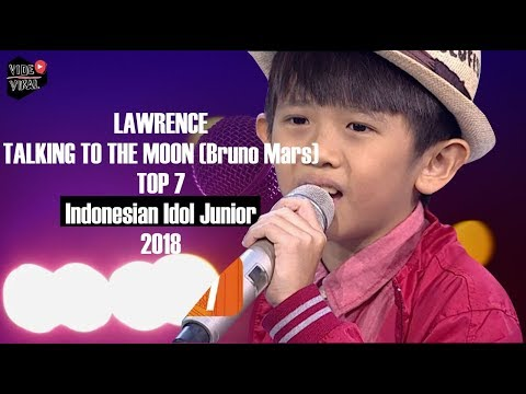 LAWRENCE - TALKING TO THE MOON [ Bruno Mars ] - TOP 7 -  Indonesian Idol Junior 2018 | Liryk Video