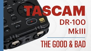 tascam DR-100 MkIII Audio Recorder - The Good And Bad