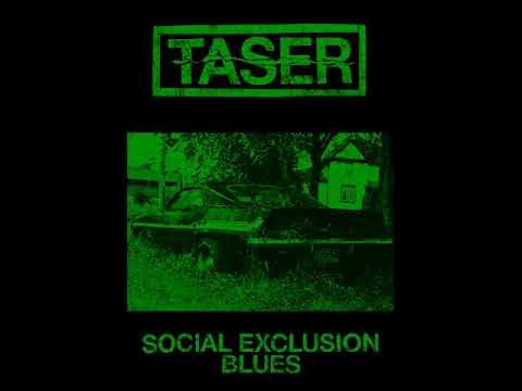 TASER - Social Exclusion Blues [FULL ALBUM] EP 2018