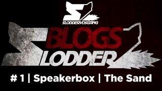 #SLODDERBLOGS | 1 | Speakerbox | The Sand [2012]