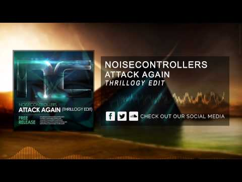 Noisecontrollers  Attack Again Thrillogy Edit HQ Original