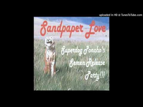 """Sandpaper Love - """"Blind Trust Fatality"""""""