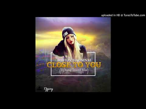 Bob'ezy ft Sinai-Close To You(DjYung's Travel Mix)