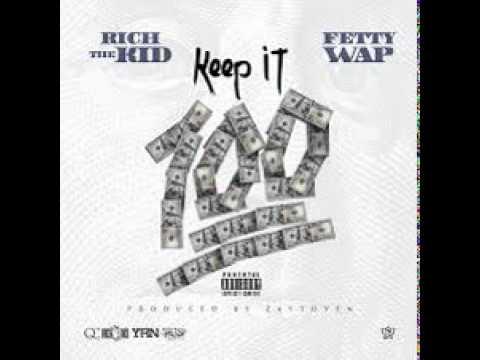 """Rich The Kid ft. Fetty Wap """"Keep It 100"""""""