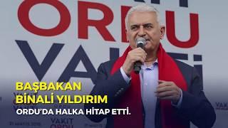 Başbakan Yıldırım, Ordu'da halka hitap etti - 31.05.2018