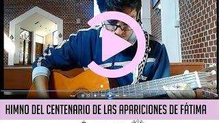 Himno del Centenario de las Apariciones de Fátima (Versión en español)