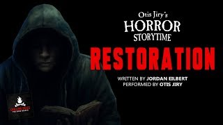 "HORROR STORYTIME: ""Restoration"" Creepypasta - COMPLETE SERIES 2+ HOURS"